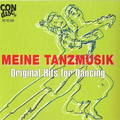 "Meine Tanzmusik"" Original Hits For Dancing"